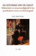 De hysterie van de geest Melancholie en zwaarmoedigheid in het pseudonieme oeuvre van Kierke...