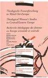 Theologische Frauenforschung in Mittel - Ost - Europa (Yearbook of the European Society of W...
