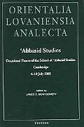 Abbasid Studies Occasional Papers of the School of 'Abbasid Studies, Cambridge, 6-10 July 2002