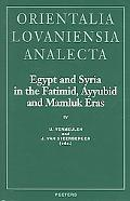 Egypt And Syria In The Fatimid, Ayyubid And Mamluk Eras IV Proceedings of the 9th and 10th I...