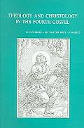Theology And Christology in the Fourth Gospel Essays by Members of the Snts Johannine Writin...