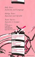 Holy Texts:Authority And Language Heilige Texte Autoritst Und Sprache / Textes Sacrts Autori...