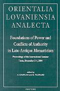 Foundations of Power and Conflicts of Authority in Late-Antique Monasticism Proceedings of t...