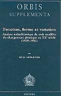 Fonction, forme et Variation : Analyse metatheorique de trois modeles du changement phonique...