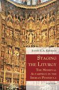 Staging the Liturgy: The Medieval Altarpiece in the Iberian Peninsula (Liturgia Condenda)