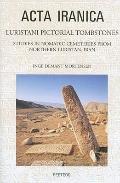 Luristani Pictorial Tombstones : Studies in Nomadic Cemeteries from Northern Luristan, Iran