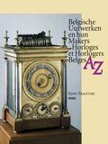 Belgische uurwerken en hun makers AZ - Horloges et horlogers belges AZ (Dutch and French Edi...