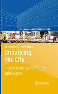 Enhancing the City.: New Perspectives for Tourism and Leisure (Urban and Landscape Perspecti...