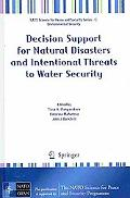 Decision Support for Natural Disasters and Intentional Threats to Water Security (NATO Scien...