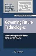 Governing Future Technologies: Nanotechnology and the Rise of an Assessment Regime (Sociolog...