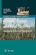 Climate Change and Food Security: Adapting Agriculture to a Warmer World (Advances in Global...