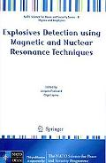 Explosives Detection using Magnetic and Nuclear Resonance Techniques (NATO Science for Peace...