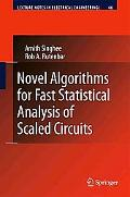 Novel Algorithms for Fast Statistical Analysis of Scaled Circuits (Lecture Notes in Electric...