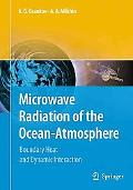 Microwave Radiation of the Ocean-Atmosphere: Boundary Heat and Dynamic Interaction