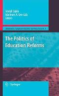 The Politics of Education Reforms (Globalisation, Comparative Education and Policy Research)