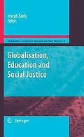 Globalization, Education and Social Justice (Globalisation, Comparative Education and Policy...