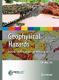 Geophysical Hazards: Minimizing Risk, Maximizing Awareness (International Year of Planet Earth)