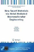 New Smart Materials via Metal Mediated Macromolecular Engineering (NATO Science for Peace an...