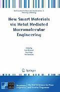 New Smart Materials via Metal Mediated Macromolecular Engineering (NATO Science for Peace an...