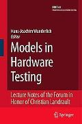 Models in Hardware Testing: Lecture Notes of the Forum in Honor of Christian Landrault (Fron...