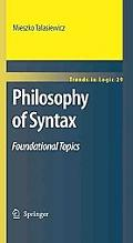 Philosophy of Syntax: Foundational Topics (Trends in Logic)
