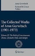 The Collected Works of Aron Gurwitsch (1901-1973): Volume III: The Field of Consciousness: T...
