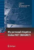 My personal Adaptive Global NET (MAGNET) (Signals and Communication Technology)