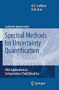 Spectral Methods for Uncertainty Quantification: With Applications to Computational Fluid Dy...