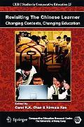 Revisiting The Chinese Learner: Changing Contexts, Changing Education (CERC Studies in Compa...