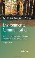 Environmental Communication. Second Edition: Skills and Principles for Natural Resource Mana...