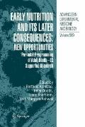 Early Nutrition and its Later Consequences: New Opportunities : Perinatal Programming of Adu...