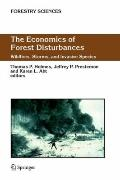 The Economics of Forest Disturbances: Wildfires, Storms, and Invasive Species (Forestry Scie...