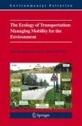 Ecology of Transportation: Managing Mobility for the Environment : Managing Mobility for the...