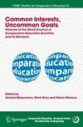 Common Interests, Uncommon Goals: Histories of the World Council of Comparative Education So...