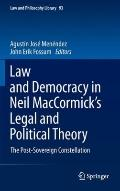 Law and Democracy in D. Neil MacCormick's Legal and Political Theory: The Post-Sovereign Con...