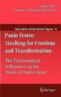 Paulo Freire: Teaching for Freedom and Transformation : The Philosophical Influences on the ...