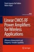 Linear CMOS RF Power Amplifiers for Wireless Applications : Efficiency Enhancement and Frequ...