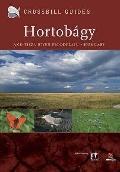 The Nature Guide to the Hortobagy and Tisza River Floodplain, Hungary: No. 7 (Destination Gu...