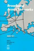 Broadband Access Networks Noc '97