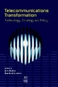 Telecommunications Transformation Technology, Stretegy and Policy