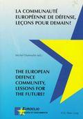 Communaute Europeenne de Defense, Lecons Pour Demain? the European Defence Community, Lesson...