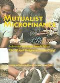 Mutualist Microfinance Informal Savings Funds from the Global Periphery to the Core?