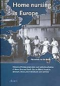 Home Nursing in Europe: Patterns of Professionalisation and Institutionalisation of Home Car...
