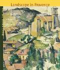 Right Under the Sun Landscape in Provence From Classicism to Modernism (1750-1920)
