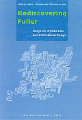 Rediscovering Fuller Essays on Implicit Law and Institutional Design