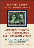 American Visions of the Netherlands East Indies/Indonesia Us Foreign Policy and Indonesian N...
