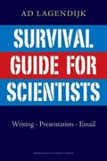 Survival Guide for Scientists: Writing, Presentation and Email Guides