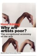 Why Are Artists Poor? The Exceptional Economy of the Arts
