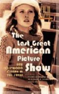 Last Great American Picture Show New Hollywood Cinema in the 1970s