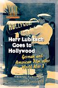 Herr Lubitch Goes To Hollywood German and American Film After World War I